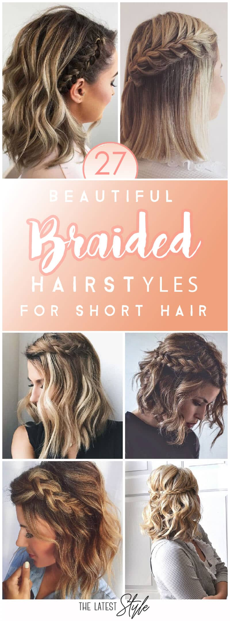 12 Beautiful and Fresh Braid Hairstyle Ideas for Short Hair