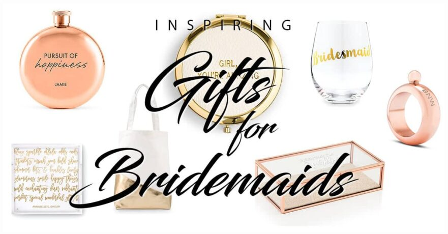 50 Inspiring Bridesmaid Gifts to Make Your Ladies Feel Appreciated