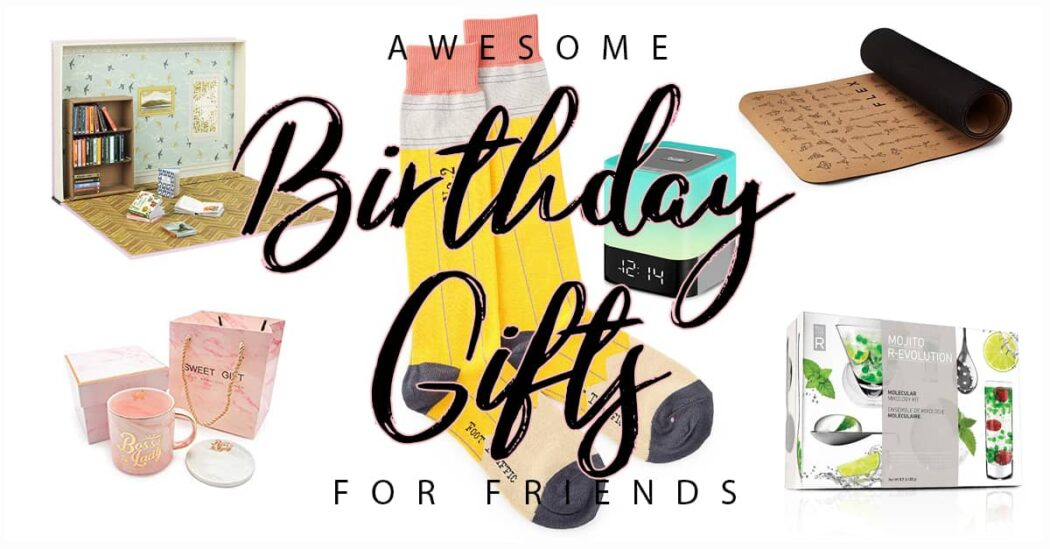 An amazing list of 50 birthday gifts for friends