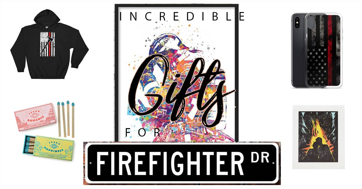50 Incredible Gifts for Firefighters